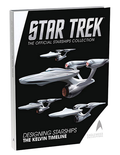 Star Trek Designing Starships Volume Three The Kelvin Timeline Hardcover Book