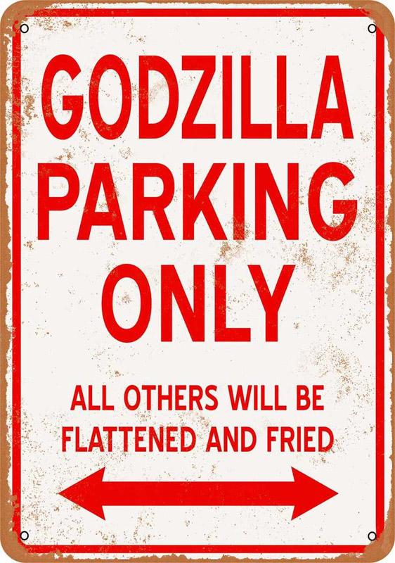 "Godzilla Parking Only 9"" x 12"" Metal Sign"