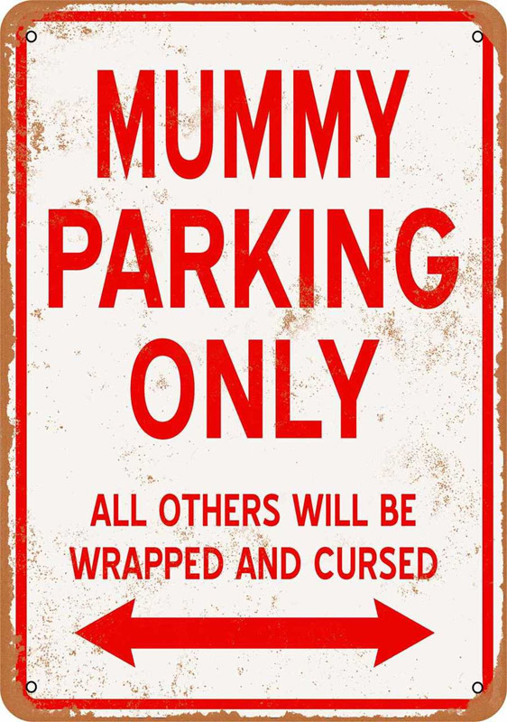 "Mummy Parking Only 9"" x 12"" Metal Sign"