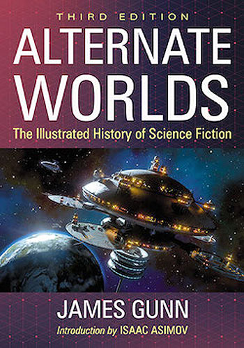Alternate Worlds The Illustrated History of Science Fiction, 3rd ed. Book