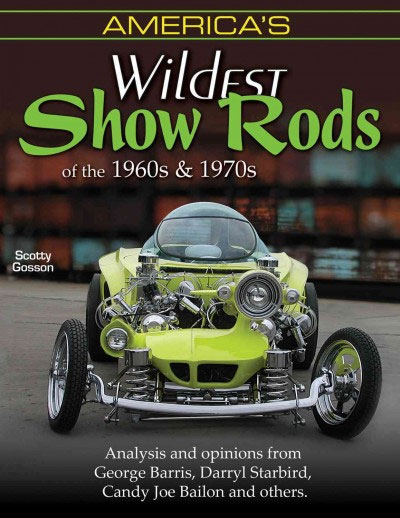Americas Wildest Show Rods of the 1960s & 1970s Book