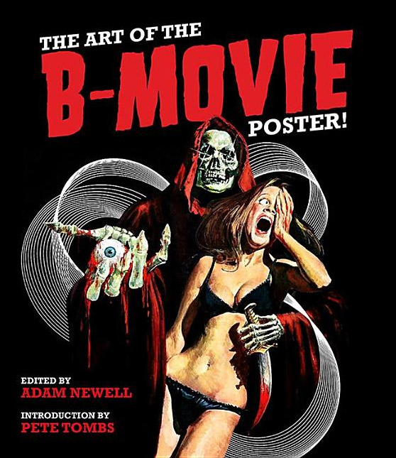 Art of the B-Movie Poster Hardcover Book