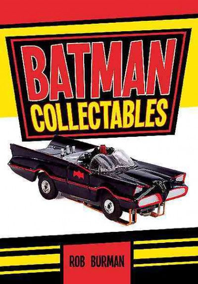 Batman Collectibles Softcover Book by Rob Burman