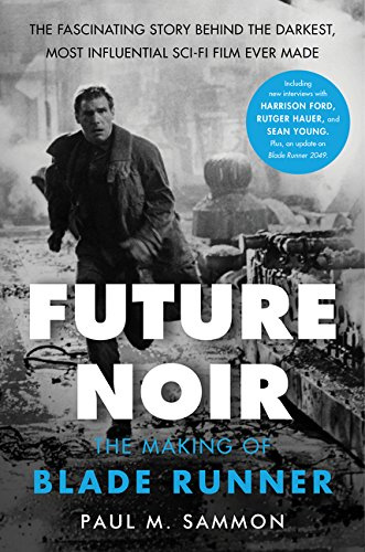 Blade Runner Future Noir Revised & Updated Edition Making of Book by Paul M. Sammon