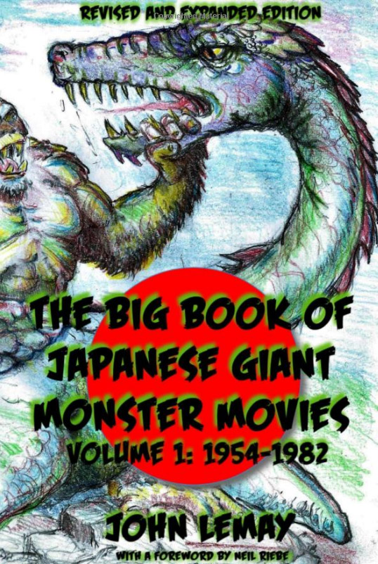 Big Book of Japanese Giant Monster Movies: Vol. 1: 1954-1980 Book