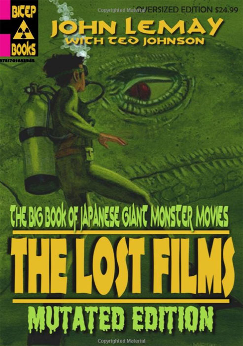 Big Book of Japanese Giant Monster Movies: The Lost Films: Mutated Edition Softcover Book
