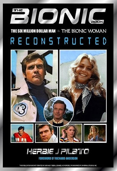 Bionic Book, The Six Million Dollar Man and The Bionic Woman Reconstructed Hardcover Book