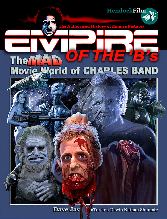 Empire of the 'B's: The Mad Movie World of Charles Band Book