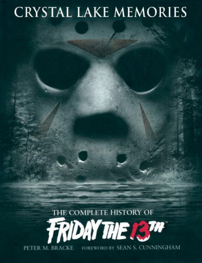 Friday The 13th Crystal Lake Memories Complete History of Book