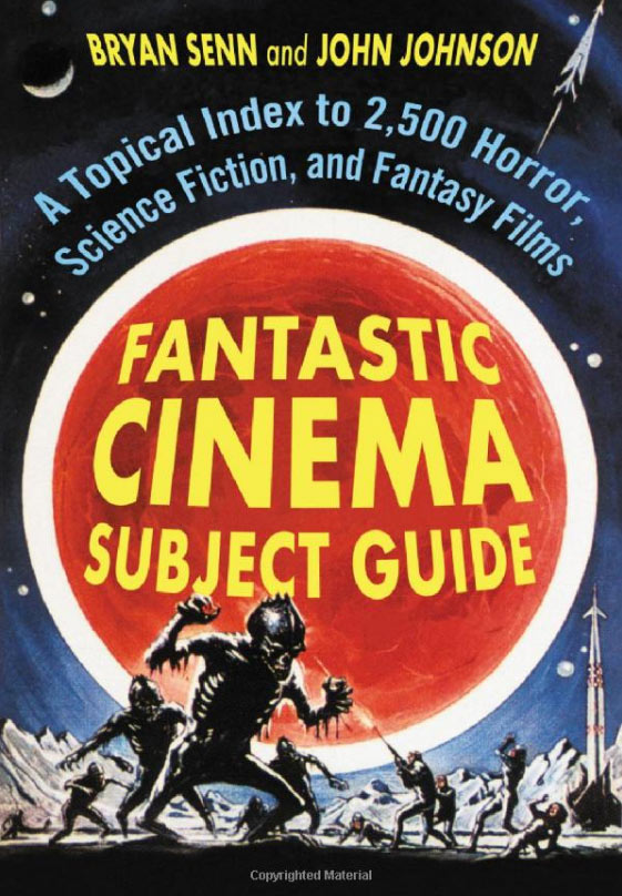Fantastic Cinema Subject Guide: A Topical Index to 2,500 Horror, Science Fiction, and Fantasy Films (2 Volume Set) Book