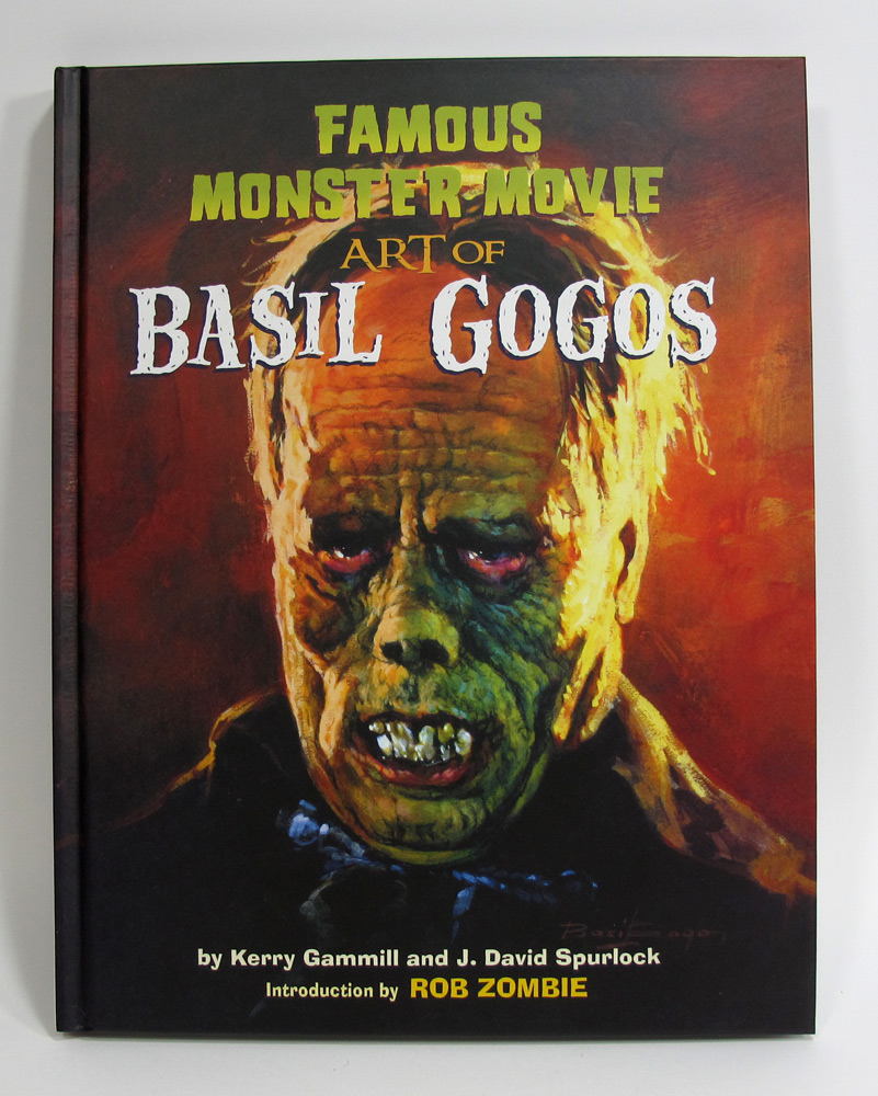 Famous Monster Movie Art of Basil Gogos Hardcover Book