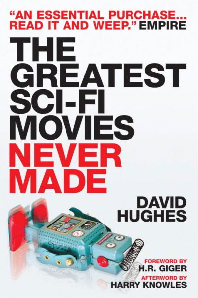 Greatest Sci-Fi Movies Never Made Updated Edition Book