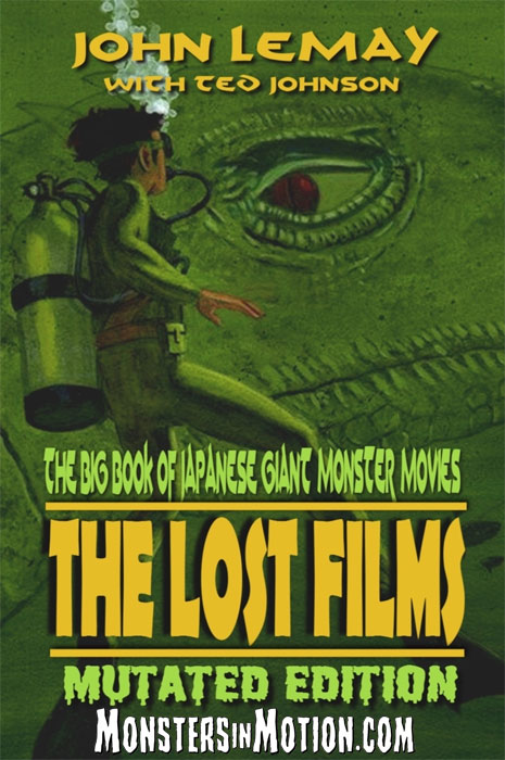 Big Book of Japanese Giant Monster Movies: The Lost Films: Mutated Edition Hardcover Book