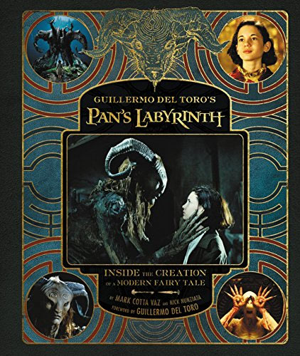 Guillermo del Toro's Pan's Labyrinth: Inside the Creation of a Modern Fairy Tale Hardcover Book