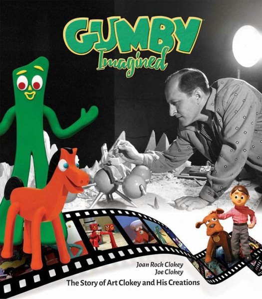 Gumby Imagined: The Story of Art Clokey and His Creations Hardcover Book