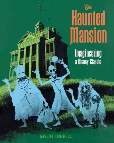Haunted Mansion: Imagineering a Disney Classic Book (NEW 3RD EDITION)