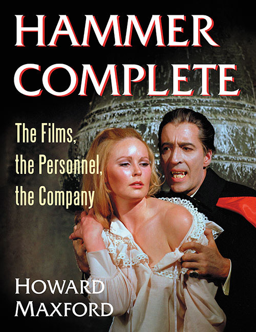 Hammer Complete: The Films, the Personnel, the Company Book by Howard Maxford