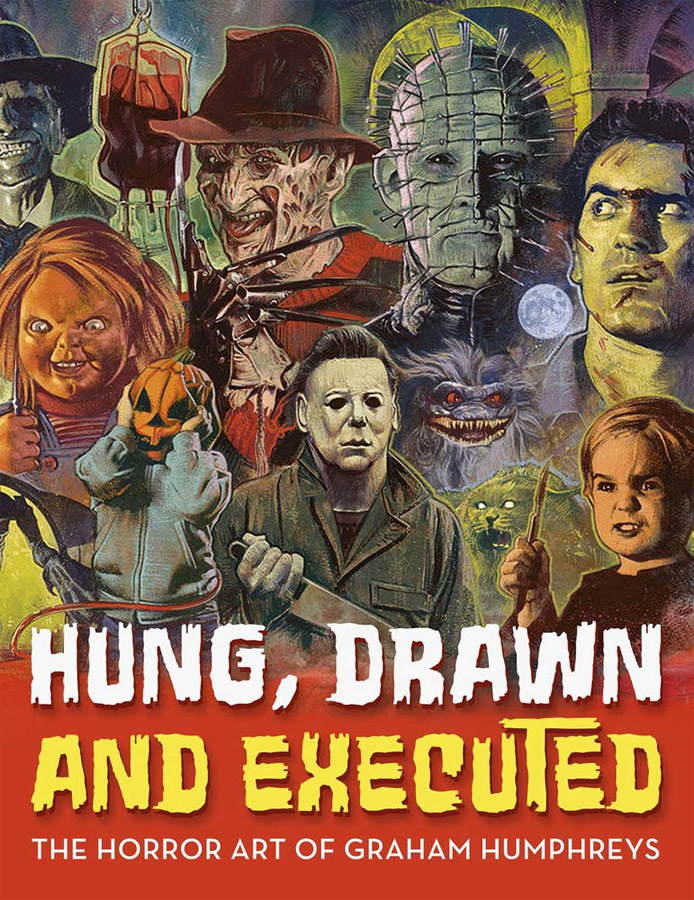 Hung, Drawn and Executed: The Horror Art of Graham Humphreys Hardcover Book