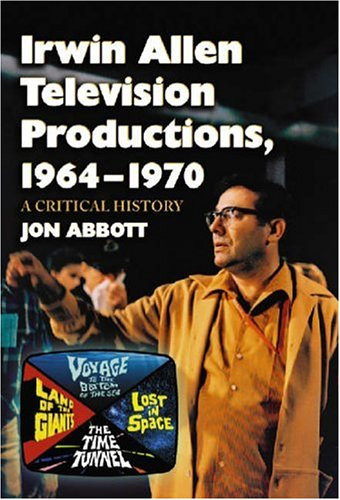 Irwin Allen Television Productions, 1964-1970 Book