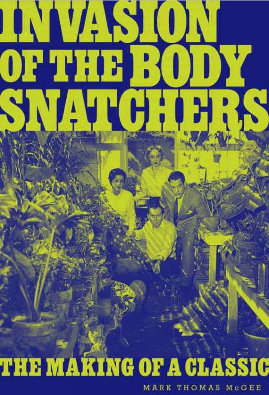 Invasion of the Body Snatchers The Making of a Classic Book