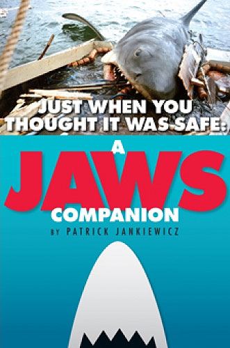 Jaws Companion Just When You Thought It Was Safe HC Book by Patrick Jankiewicz