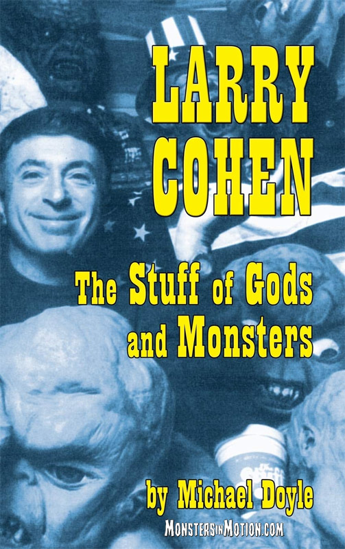 Larry Cohen: The Stuff of Gods and Monsters Hardcover Book