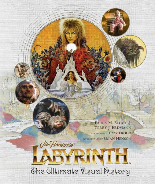 Jim Henson's Labyrinth: The Ultimate Visual History Book