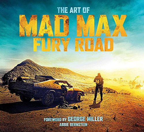 Mad Max Fury Road The Art Of HC Book by Abbie Bernstein