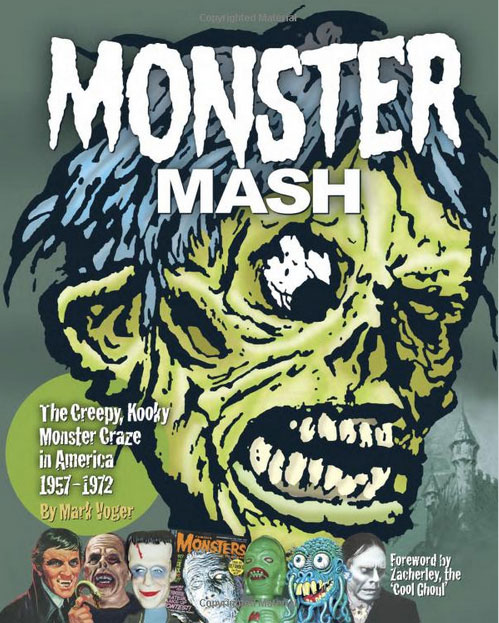 Monster Mash: The Creepy, Kooky Monster Craze In America 1957-1972 Hardcover Book