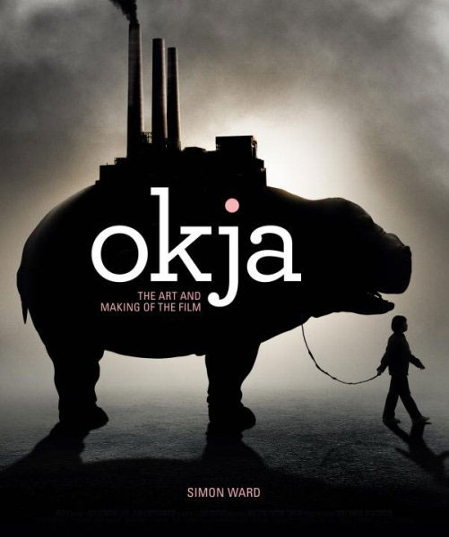Okja The Art And Making Of The Film Hardcover Book