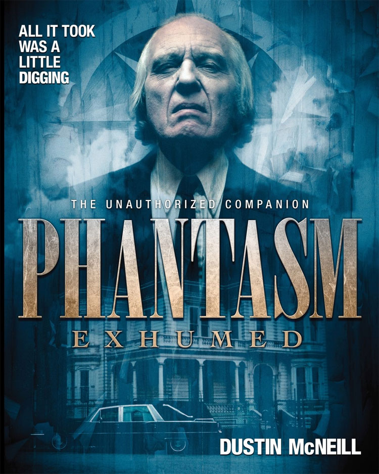Phantasm Exhumed The Unauthorized Companion Book