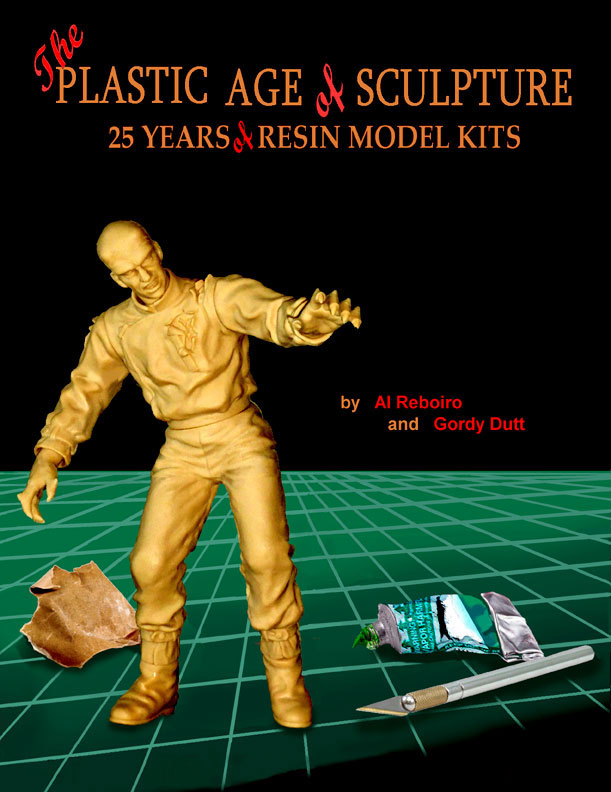 Plastic Age of Sculpture 25 Years of Resin Model Kits Book by Al Reborio and Gordy Dutt - Click Image to Close