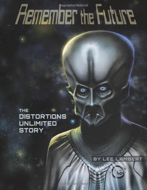 Remember the Future: The Distortions Unlimited Story Book