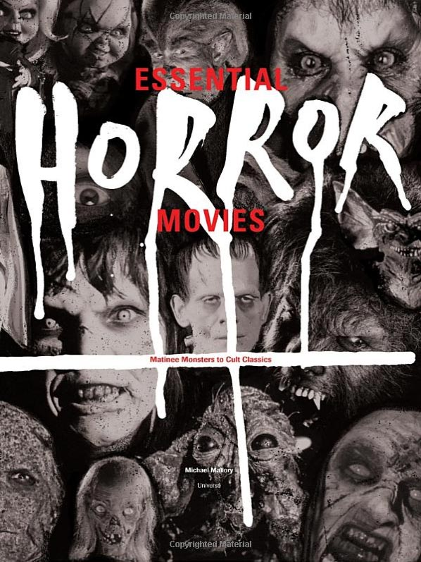Essential Horror Movies: Matinee Monsters to Cult Classics Hardcover Book