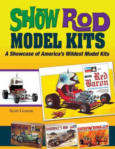 Show Rod Model Kits: A Showcase of America's Wildest Model Kits Book