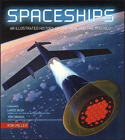 Spaceships: An Illustrated History of the Real and the Imagined Hardcover Book