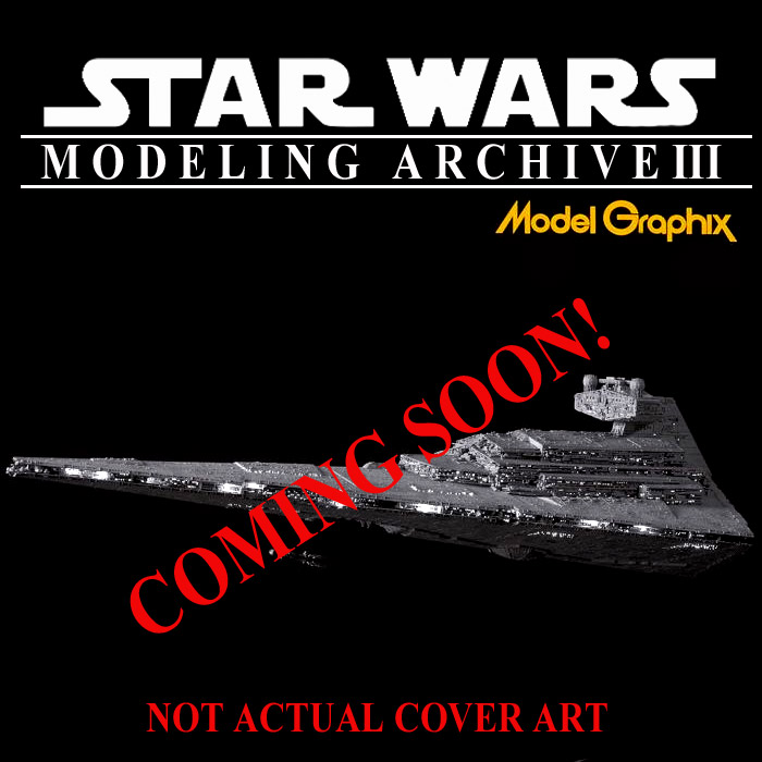 Star Wars Modeling Archive Book III by Model Graphix Japan - Click Image to Close