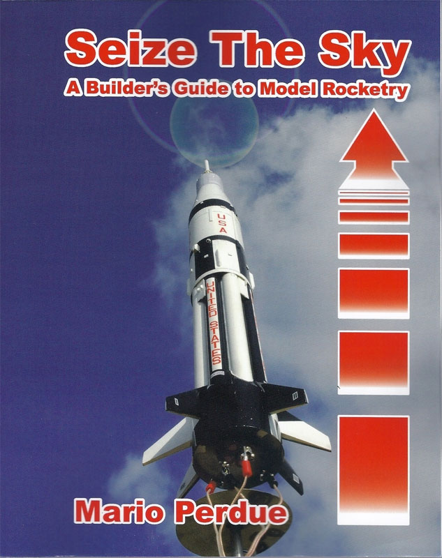 Seize the Sky A Builders Guide to Model Rocketry Book by Marlo Perdue