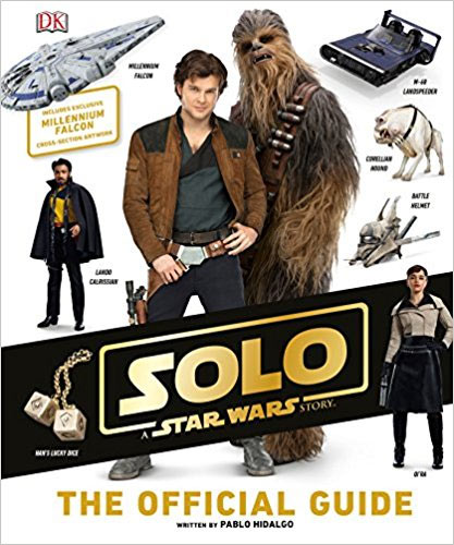 Star Wars Solo: A Star Wars Story The Official Guide Book