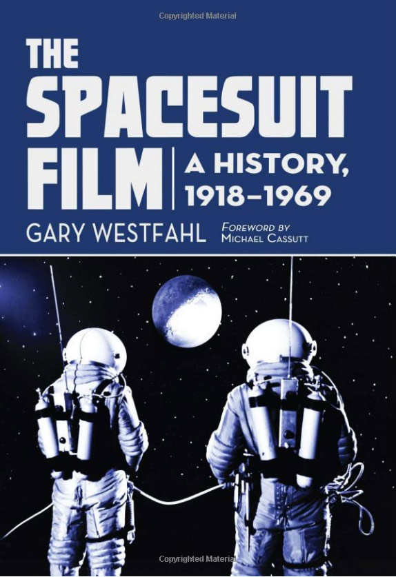 Spacesuit Film, The: A History 1918-1969 Book