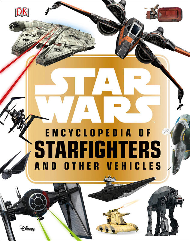 Star Wars Encyclopedia of Starfighters and Other Vehicles Hardcover Book