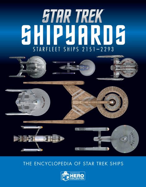 Star Trek Shipyards Star Trek Starships: 2151-2293 The Encyclopedia of Starfleet Ships Hardcover Book