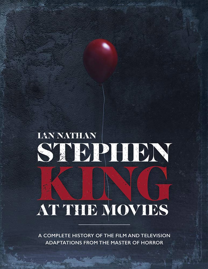 Stephen King at the Movies: A Complete History of the Film and Television Adaptations from the Master of Horror Hardcover Book