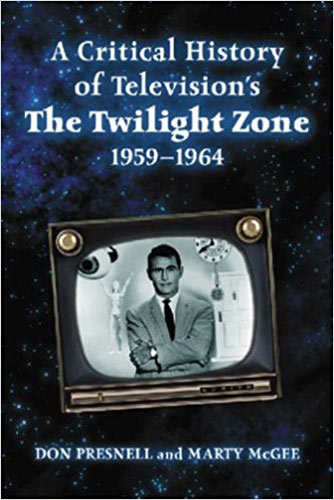 Twilight Zone A Critical History of Television's The Twilight Zone, 1959-1964 Book