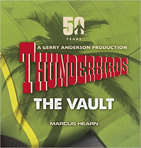 Thunderbirds The Vault Hardcover Book By Marcus Hearn