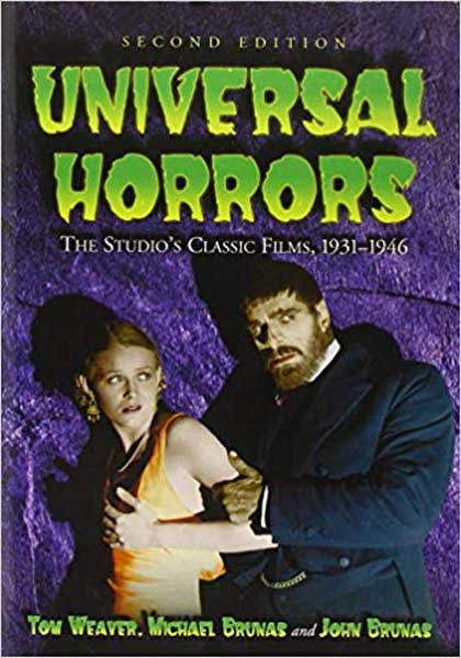 Universal Horrors The Studio's Classic Films, 1931–1946 Book