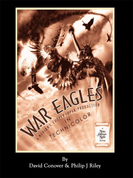 War Eagles: The Unmaking of an Epic - An Alternate History for Classic Film Monsters Book