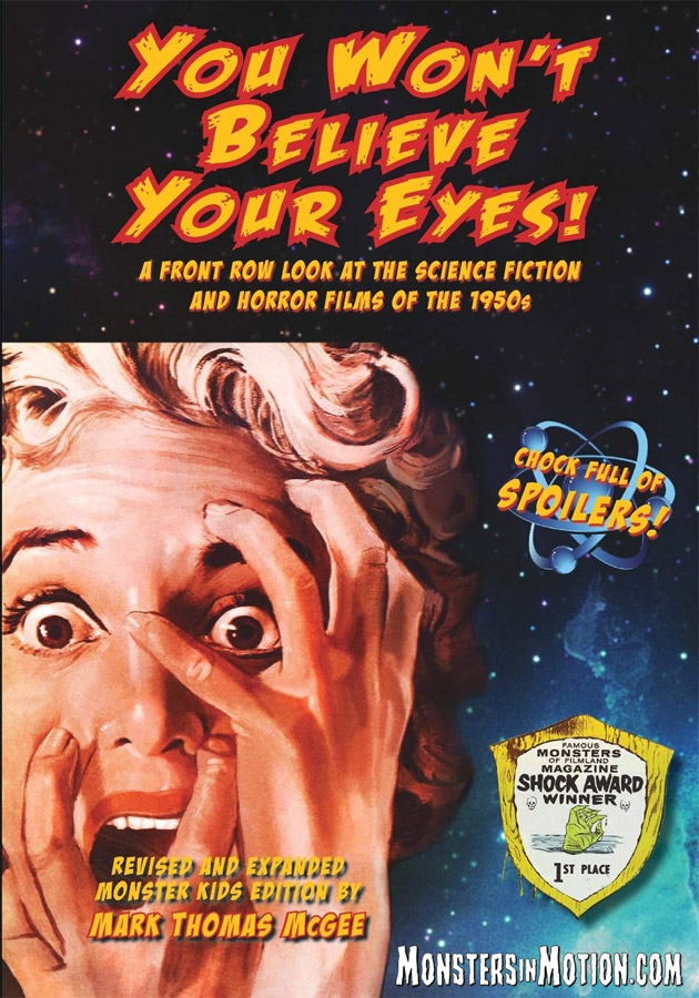 You Won't Believe Your Eyes! Revised and Expanded Monster Kids Edition: A Front Row Look at the Science Fiction and Horror Films of the 1950s Hardcover Book