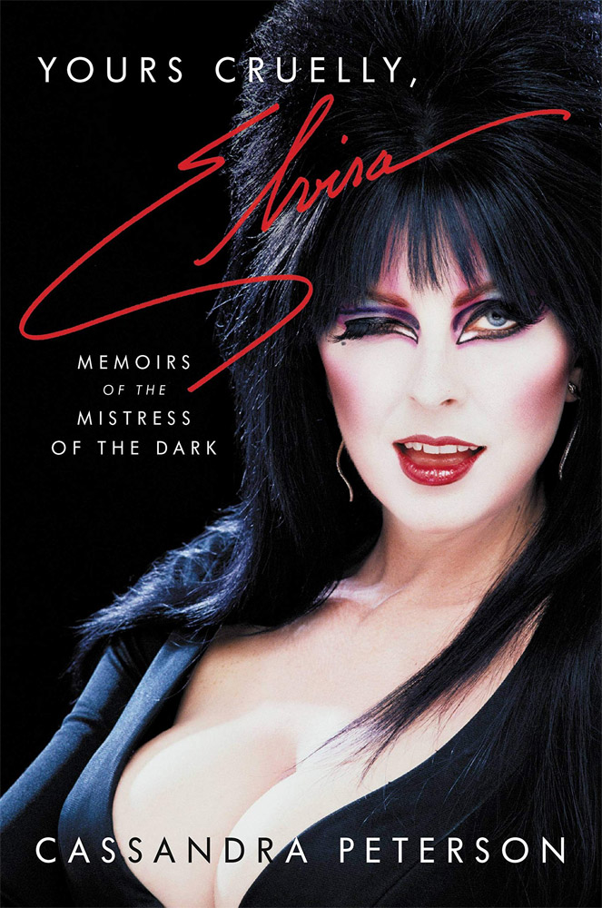 Yours Cruelly, Elvira: Memoirs of the Mistress of the Dark Hardcover Book