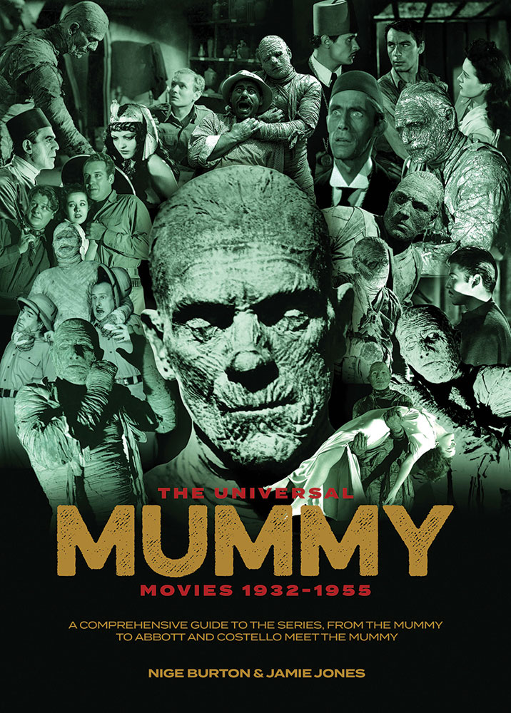 Universal Mummy Movies 1932-1955 Franchise Guide Book